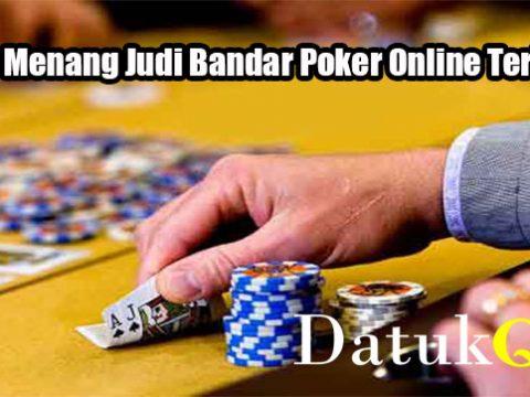 Cara Menang Judi Bandar Poker Online Terbaik