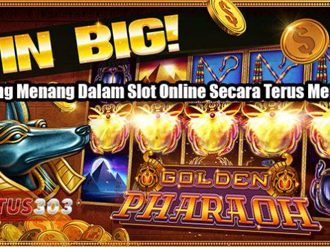 Peluang Menang Dalam Slot Online Secara Terus Menerus