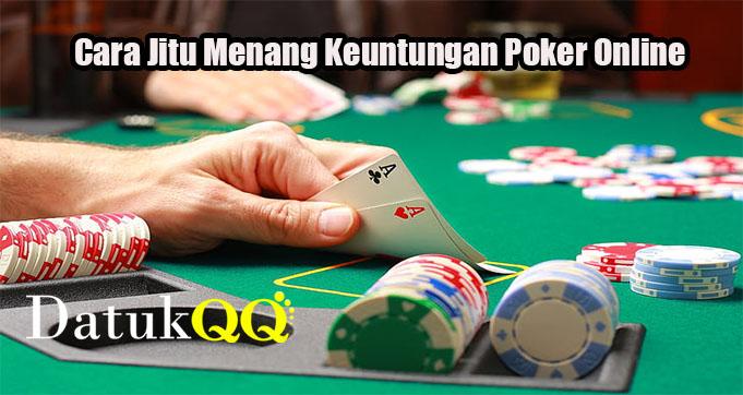 Cara Jitu Menang Keuntungan Poker Online