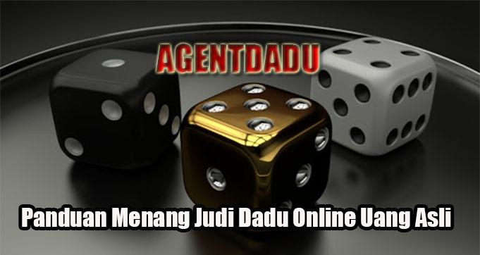 Panduan Menang Judi Dadu Online Uang Asli