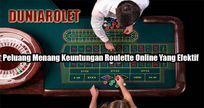 Peluang Menang Keuntungan Roulette Online Yang Efektif